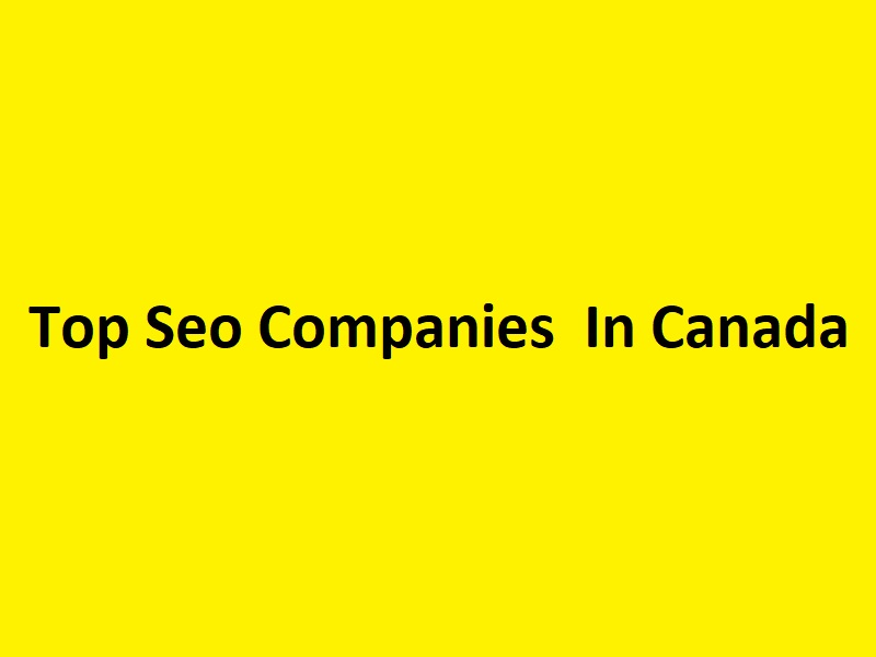 Top SEO Companies In Canada